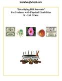 K - 2 Math - Physical Disabilities - Identify Bill Amounts