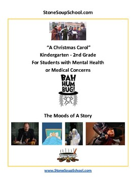 "K - 2 ""A Christmas Carol"" Moods of Story - Mental Health or Medical Condition"