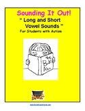 Sounding It Out! Long and Short Vowel Sounds for students