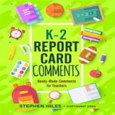 K-2 Report Card Comments