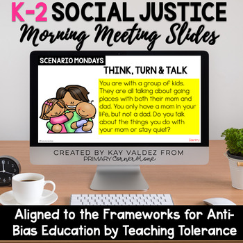 K-2 Social Justice Morning Meeting Slides-Anti Bias Education-Sociocultural