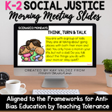 K-2 Social Justice Morning Meeting Slides-Anti Bias Educat