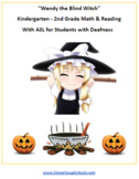 ASL, K- 2 Wendy the Blind Witch for Hard of Hearing or Deafness