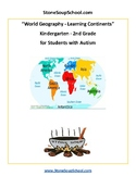 K- 2 Learning the Continents for Students w/ Autism