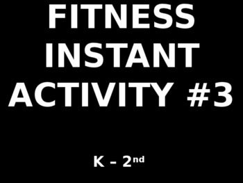 K - 2nd Fitness Instant Activity #3