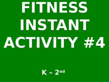 K - 2nd Fitness Instant Activity #4