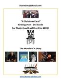 "K-2 ADD / ADHD  ""A Christmas Carol""  Moods of the Story - Reading - ESSA"
