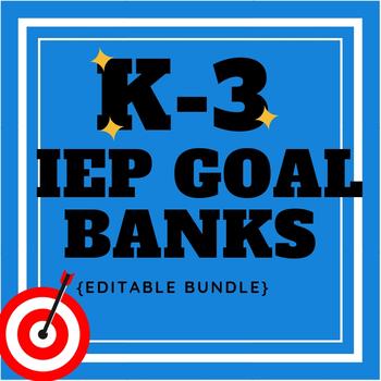 K-3 IEP Goal Banks BUNDLE {editable}