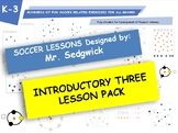 K-3 Intro Three Lesson Pack Soccer Development