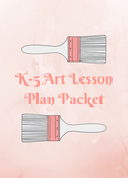 K-5 Art Lesson Plan Packet (50)