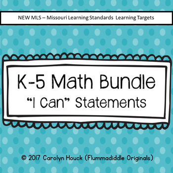 "K-5 Bundle - Math ""I Can"" Statements - New Missouri Learning Standards"