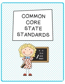 Common Core ELA & Math Standards K - 5  Bundled Set of Ref