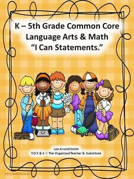 """K-5th Grade Common Core Language Arts and Math """"I Can Statements"""" Bundled"""