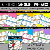 Elementary Objective I Can Cards and Schedule Cards DOTS BUNDLE