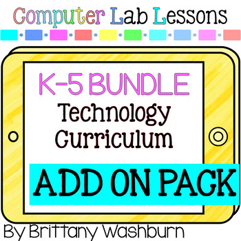 K-5 Technology Curriculum Add on Pack Bundle