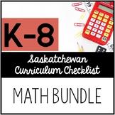 K-8 Math Bundle - Saskatchewan Curriculum Checklists