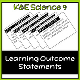 K&E Science 9 Learning Outcome Statements