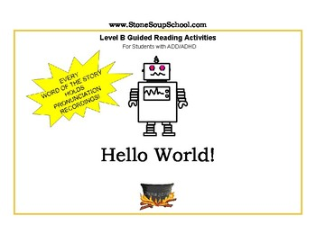 """K - Grade 1 Level B Guided Reading Book """"Hello World!"""" For Students w/ ADD/ADHD"""