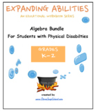 "K - Grade 2:  ""Algebra"" Bundle - Students w/ Physical Disabilities"
