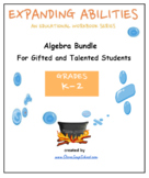 """K - 2 Grade: CCS """"Algebra"""" Bundle for Gifted and Talented"""
