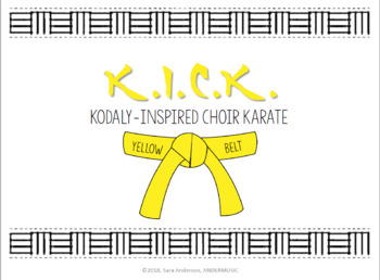 K.I.C.K - Kodaly Inspired Choir Karate - Yellow Belt - Level 1
