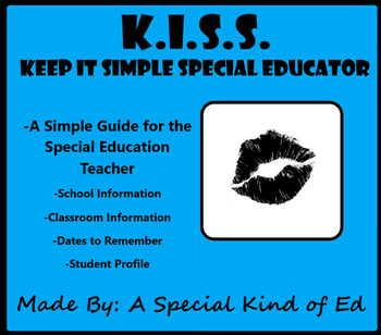 K.I.S.S. - Keep It Simple Special Educator! - A Simple Guide for your Classroom!