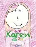 K- Kind Karen - Kindness