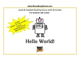 """Level B, Guided Reading Book, """"Hello World!"""" for students"""