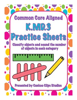 K.MD.3 Practice Sheets (Growing Bundle)