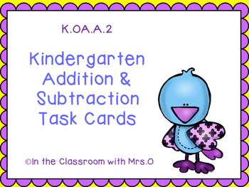 K.OA.A.2 Addition and Subtraction Task Cards