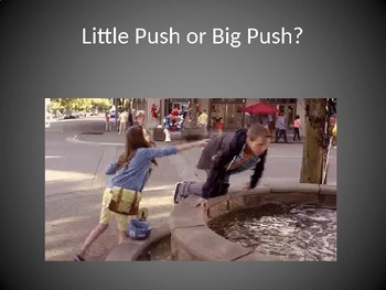 K-PS2-1 Little Push or Big Push PowerPoint