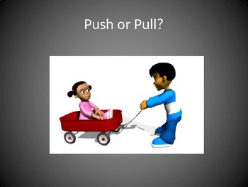 K-PS2-2 Pushes and Pulls to Change Speed and/or Direction PP