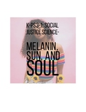 K-PS3-1-Social Justice Science: Melanin, Sun, and Soul
