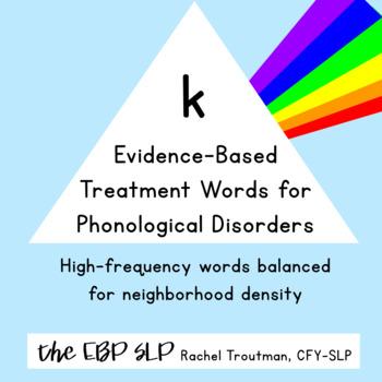 Evidence-Based Treatment Words for Phonological Disorders: k (hard c)