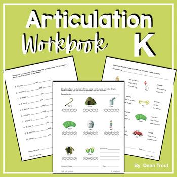 Articulation Workbook for the K Sound Just Print