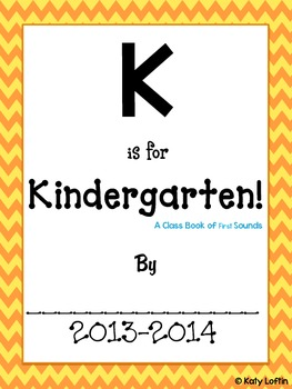 K is for Kindergarten! Class Book