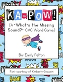 "KA-POW! (A ""What's the Missing Sound?"" CVC Word Game)"
