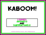 KABOOM!  - Adding & Subtracting 10 (2 Game Set)