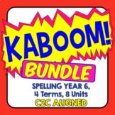 KABOOM! C2C Aligned Spelling Bundle. Year 6, 4 Terms, 8 Units