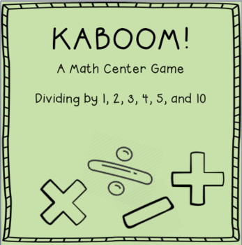 KABOOM - Dividing by 1, 2, 3, 4, 5, and 10