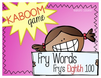 KABOOM Game ~ Fry Words ... Fry's Eighth 100 *Differentiated*
