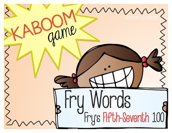 KABOOM Game ~ Fry Words ... Fry's Fifth thru Seventh 100 *Differentiated*