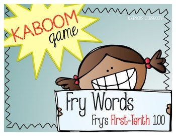KABOOM Game ~ Fry Words ... Fry's First thru Tenth 100 *Differentiated*