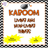 Kaboom! Living and Non-Living Things (With Bonus Worksheets)