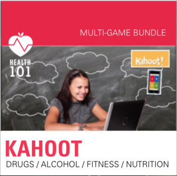 KAHOOT BUNDLE: ALCOHOL, DRUGS, FITNESS, & NUTRITION GAMES & NOTES