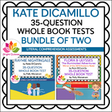 KATE DICAMILLO   35-QUESTION WHOLE BOOK TESTS   BUNDLE OF TWO