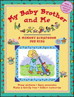 My Baby Brother and Me - A Memory Scrapbook for Kids