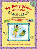 My Baby Sister and Me - A Memory Scrapbook for Kids