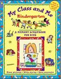 My Class and Me (Kindergarten) - A Memory Scrapbook for Kids