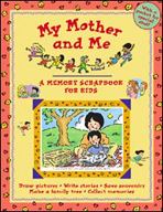 My Mother and Me - A Memory Scrapbook for Kids